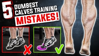 5 Dumbest CALVES TRAINING MISTAKES Sabotaging Your Growth! STOP DOING THESE!