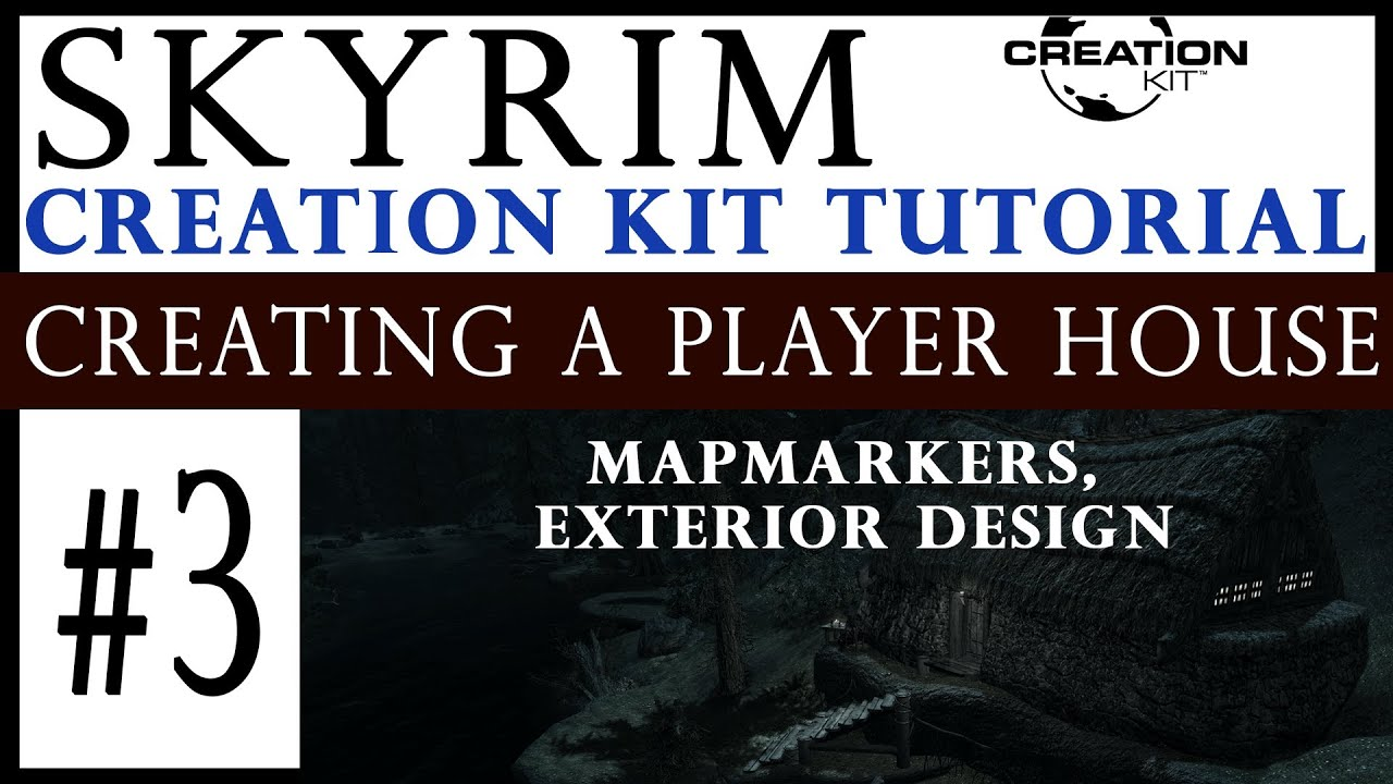 Skyrim creation kit tutorial creating a player house 3 skyrim creation kit tutorial creating a player house 3 mapmarkers exterior design clip baditri Gallery