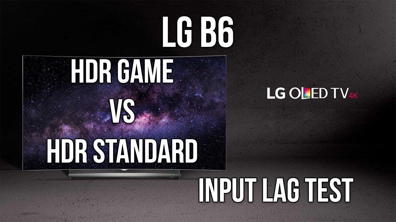 LG B6 HDR Game Vs HDR Standard Input Lag (PS4 Pro)