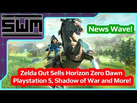 News Wave! - Zelda Out Sells Horizon Zero Dawn, Playstation 5, Shadow of War and More!