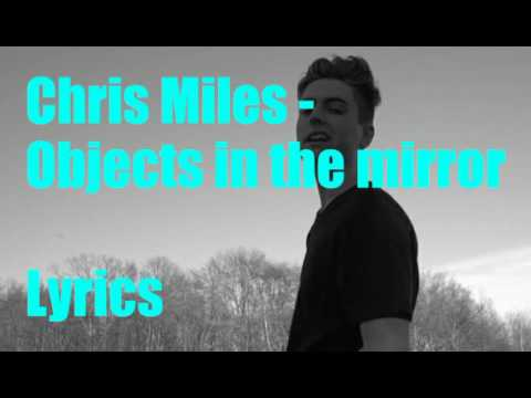 Chris Miles - objects in the mirror (LYRICS)