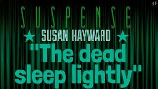 """""""The Dead Sleep Lightly"""" • SUSAN HAYWARD & LEE BOWMAN • SUSPENSE Best Episodes"""