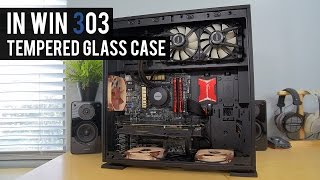 In Win 303 TEMPERED GLASS Case Review | BEAUTIFUL on the Outside, UGLY on the Inside