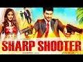 New South Indian Full Hindi Dubbed Movie | Sharp Shooter (2018) | Hindi Movies 2018 Full Movie