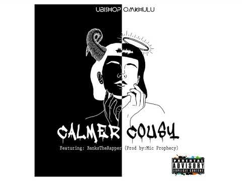 UBishop Omkhulu- Calmer Cousy ft BanksTheRapper (Official Audio)