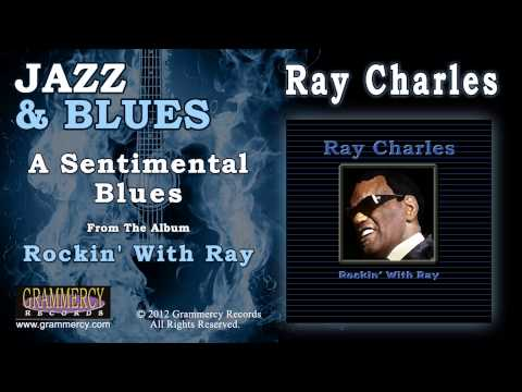 Ray Charles - A Sentimental Blues