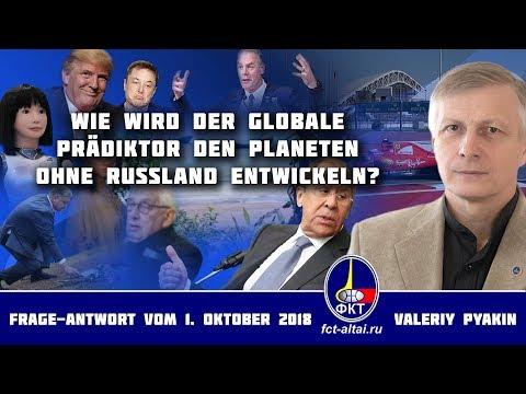 Wie wird der GP den Planeten ohne Russland entwickeln? (2018.10.01 Valeriy Pyakin)