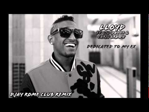 Lloyd ft. Lil Wayne & Chris Brown - Dedicated To My Ex (DJay Rome Club Remix)