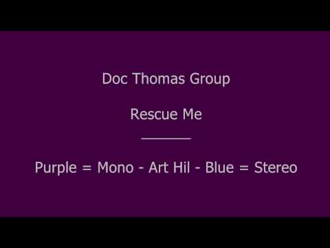 Doc Thomas Group - Rescue Me