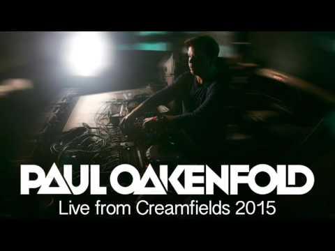 Paul Oakenfold - Live from Creamfields 2015