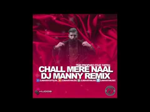 Chall Mere Naal (PropheC feat. Fateh) - DJ MANNY REMIX