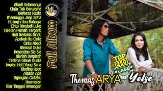 20 Lagu Terpopuler Thomas ARYA & YELSE Full Album 2021 Top - Hits Slow Rock Baper Enak Didengar