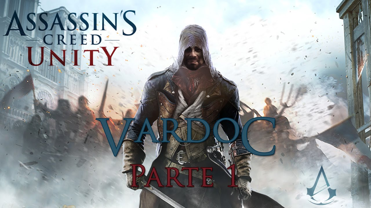 Assassin's Creed: Unity ( Jugando ) ( Parte 1 ) #Vardoc1 ...