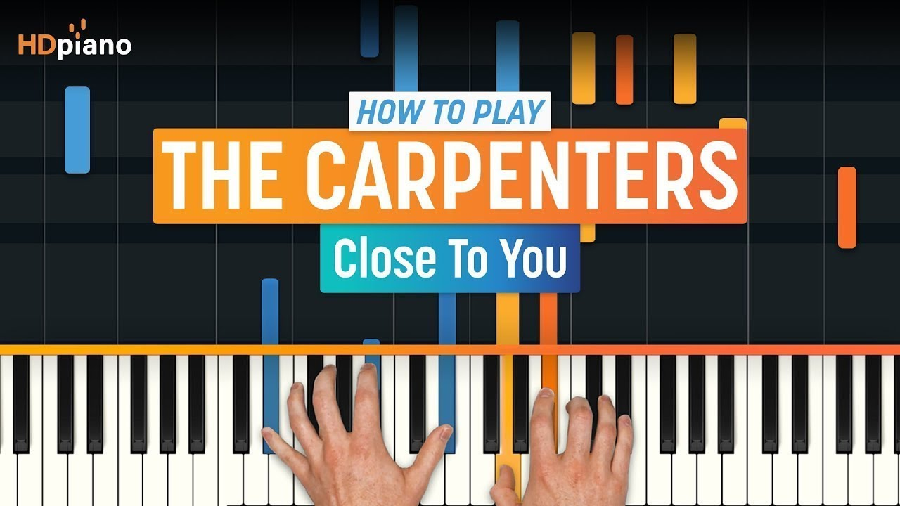 How To Play Close To You By The Carpenters Hdpiano Part 1