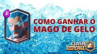COMO GANHAR O MAGO DE GELO NO CLASH ROYALE