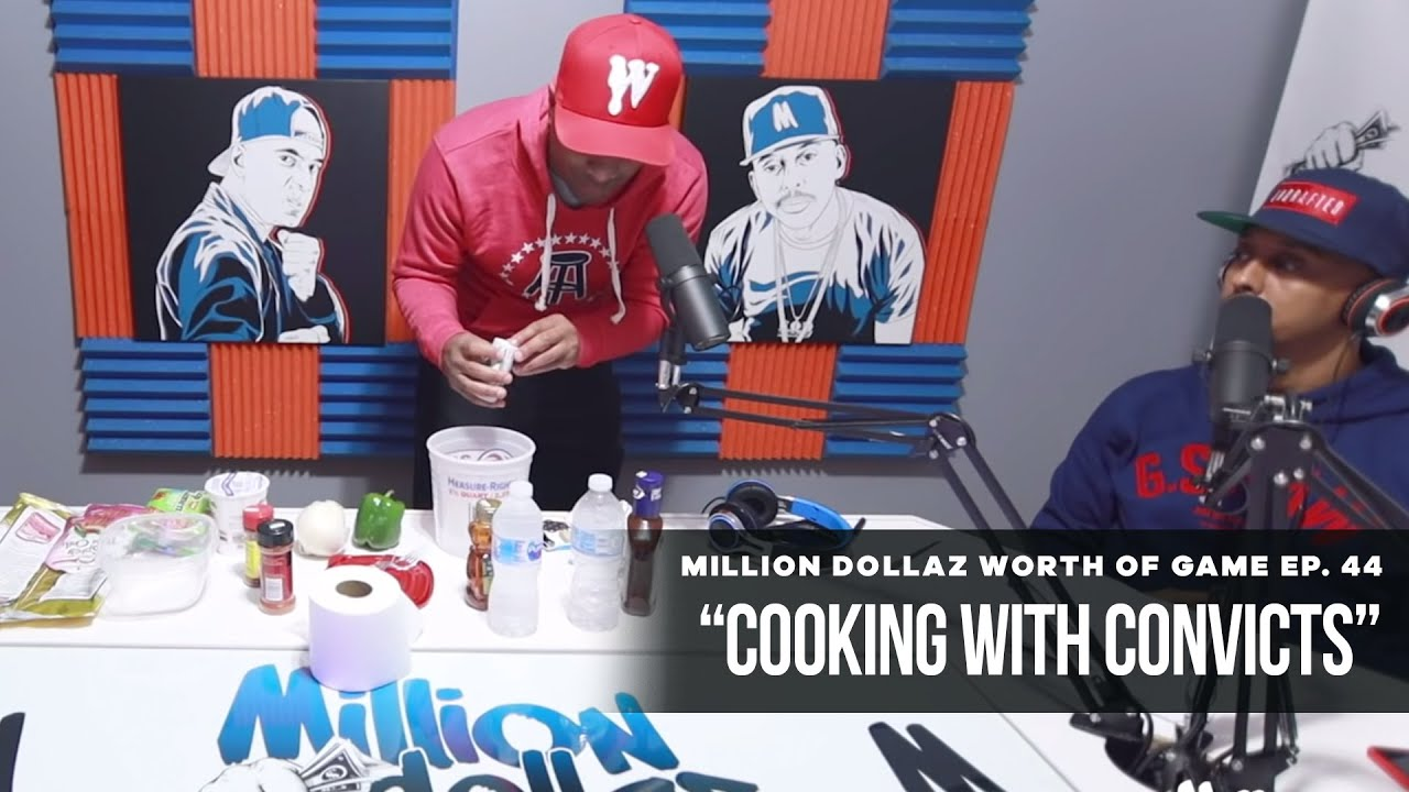 "Million Dollaz Worth of Game Ep: 44 ""Cooking With Convicts"""
