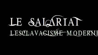 La servitude volontaire - Le Salariat, Esclavagisme Moderne - Deus Vult 1