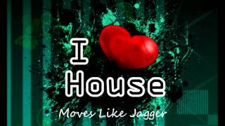 Moves Like Jagger House (Club Mix)