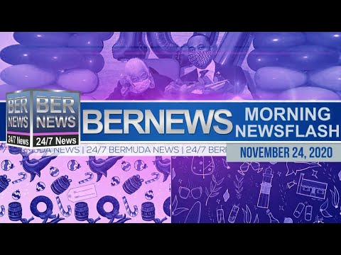 Bermuda Newsflash For Tuesday, Nov 24, 2020