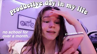 a productive day in my life as a quarantined teen
