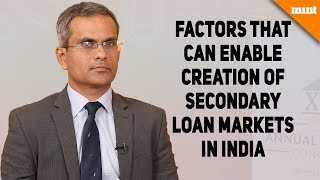 Mint Banking Conclave: How can secondary loan markets be created in India?