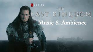 The Last Kingdom   Music & Ambience