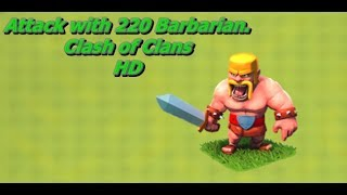 Clash of Clans : Attack with 220 Barbarian