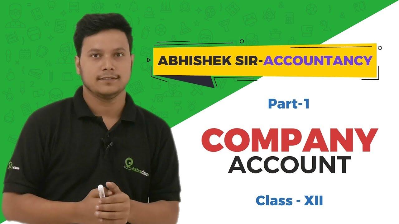 Class-12 - Company Account | Chapter 7 | Abhishek Sir - Accountancy | Extraclass.com