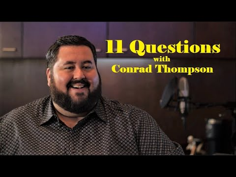11 Questions with Conrad Thompson