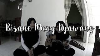 Bisane Mung Nyawang - (Cover By Pink)