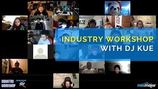 Industry Workshop feat DJ Kue [Dec 17, 2020]  [Highlights]