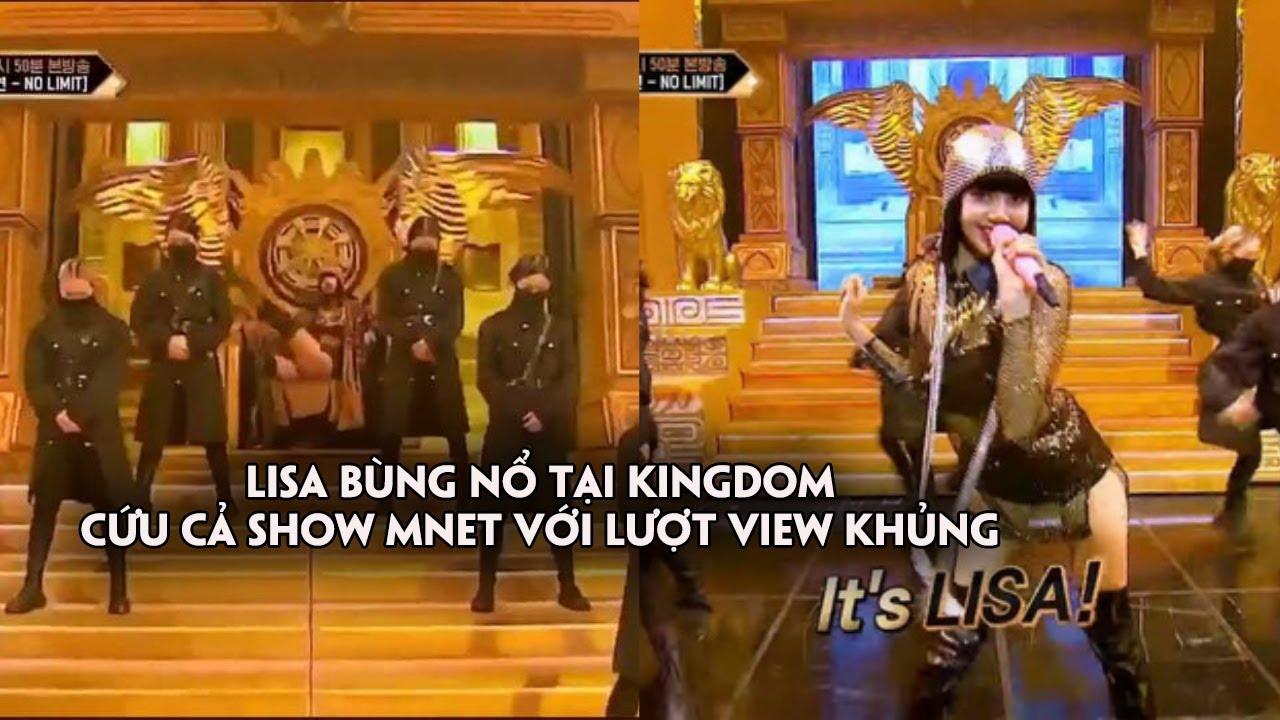 Lisa bùng nổ tại Kingdom,chỉ 2 giây sương sương đã cứu cả show Mnet với lượt view khủng