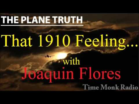 Joaquin Flores ~ That 1910 Feeling ...  ~ The Plane Truth ~  PTS3144