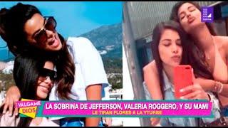 Valeria Roggero, la sobrina de Jefferson Farfán, le tira flores a Ivana Yturbe - Válgame Dios