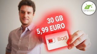 30 GB e TELEFONATE ILLIMITATE a 5,99 Euro! BENVENUTA ILIAD ITALIA | TuttoAndroid