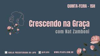 Crescendo na Graça com Nat Zamboni # EP21
