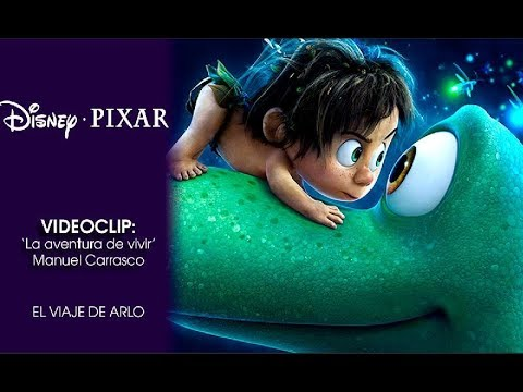 El viaje de Arlo (The Good Dinosaur)|'La aventura de vivir' Manuel Carrasco | Disney · Pixar Oficial