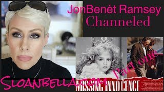 JonBenet Ramsey Channeled