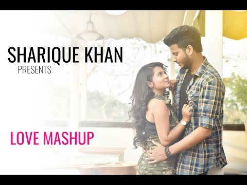 Love Mashup | By Sharique Khan