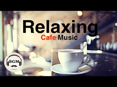 Relaxing Cafe Music - Jazz & Bossa Nova Instrumental Music For Work, Study - Background Music - Поисковик музыки mp3real.ru