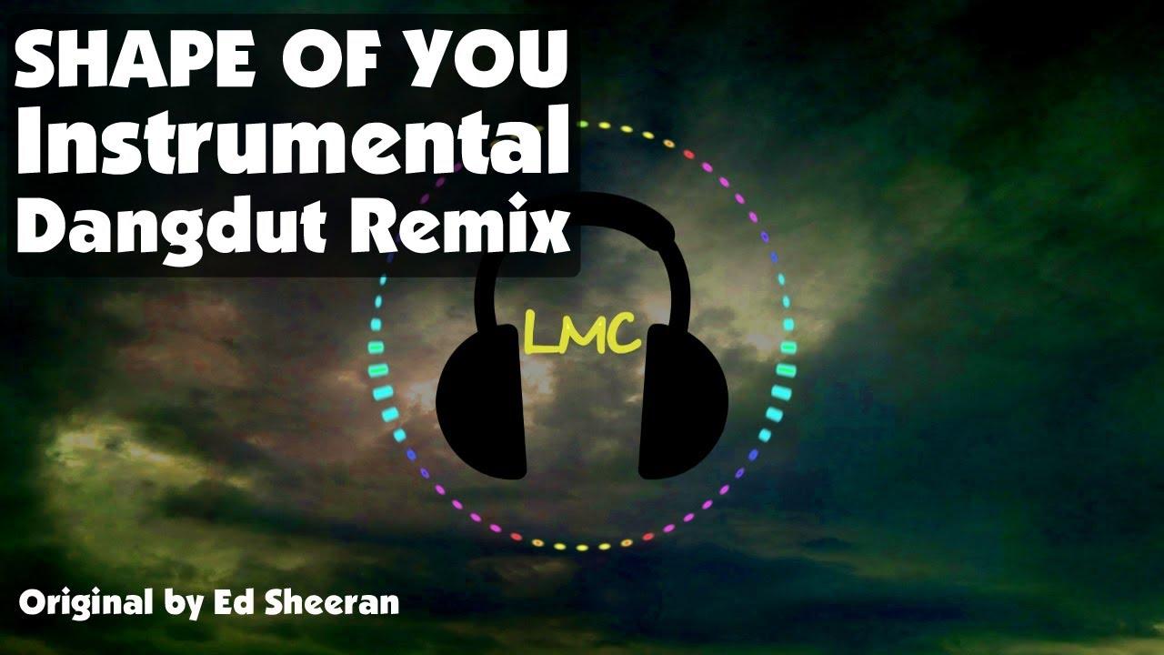 Shape Of You Ed Sheeran Instrumental Dangdut Remix