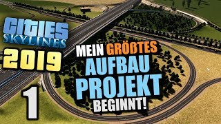 Cities Skylines 2019 - 1 - Mein größtes Bauprojekt beginnt! [ Cities Skylines Deutsch Gameplay ]