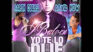 J. Balvin - Yo Te Lo Dije - Aaron Coello & David Now Remix No Oficial Extended