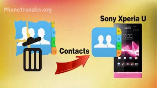 How to Recover Deleted Contacts on Xperia U by Professional Sony Xperia U Contacts Recovery?