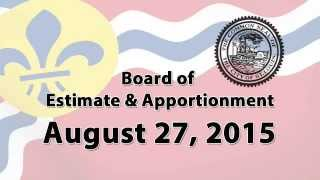 Board of Estimate & Apportionment   August 27, 2015