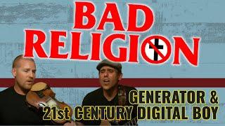 Generator & 21st Century Digital Boy - Bad Religion (Cover)