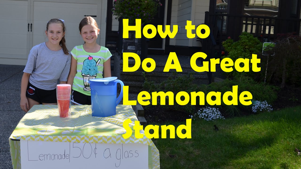 how to make a great lemonade stand bethany g youtube