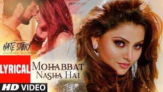 Lyrical: Mohabbat Nasha Hai | Hate Story IV | Neha Kakkar |Tony Kakkar | Karan Wahi |Urvashi Rautela