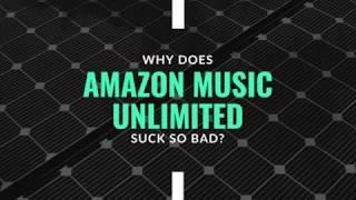 Amazon Music Unlimited Sucks!  - Buy American