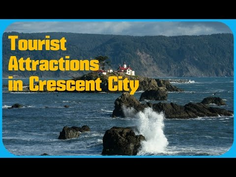 Top 10. Best Tourist Attractions in Crescent City - California